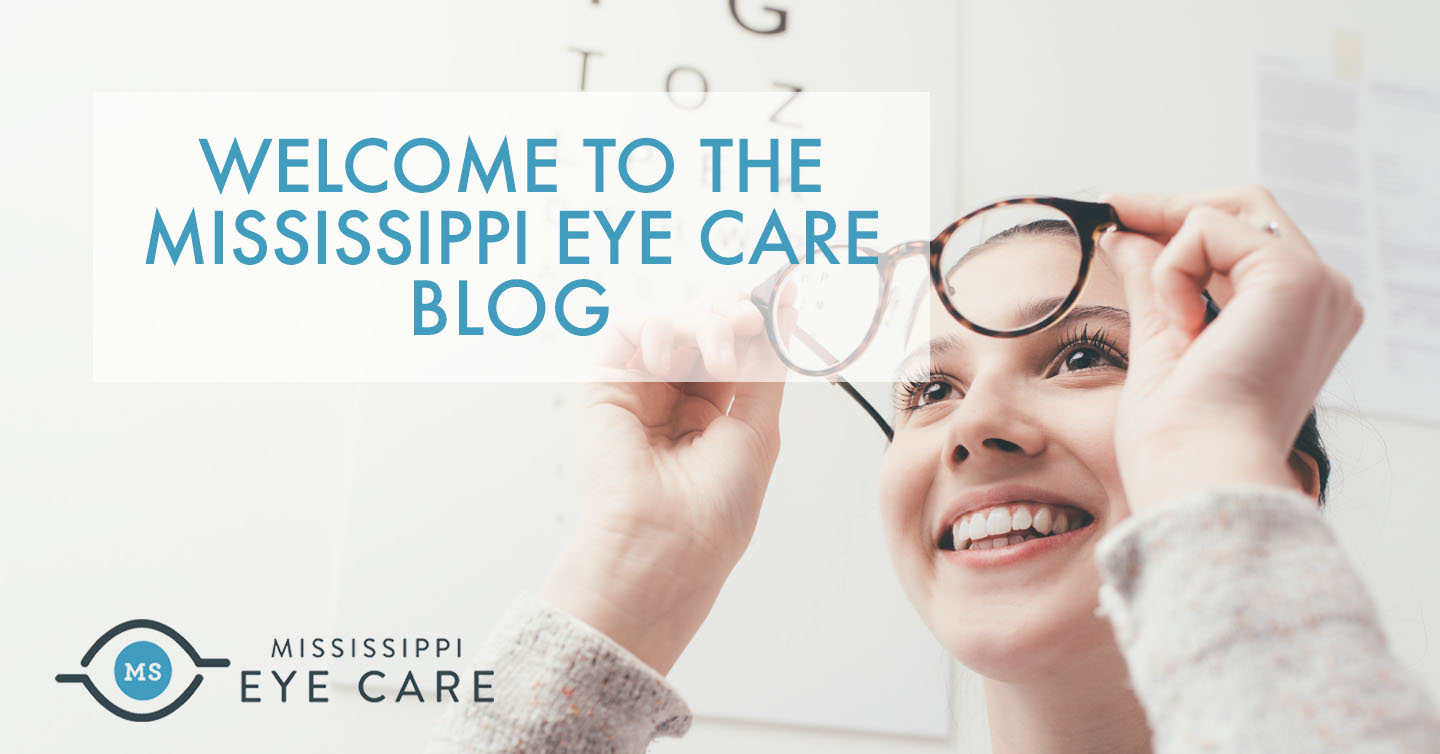 Read more about the article Welcome to the Mississippi Eye Care Blog