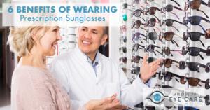6 Benefits of Wearing Prescription Sunglasses