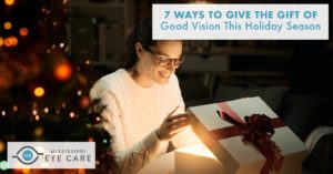 7 Ways to Give the Gift of Good Vision This Holiday Season