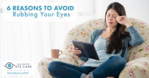 Read more about the article 6 Reasons to Avoid Rubbing Your Eyes
