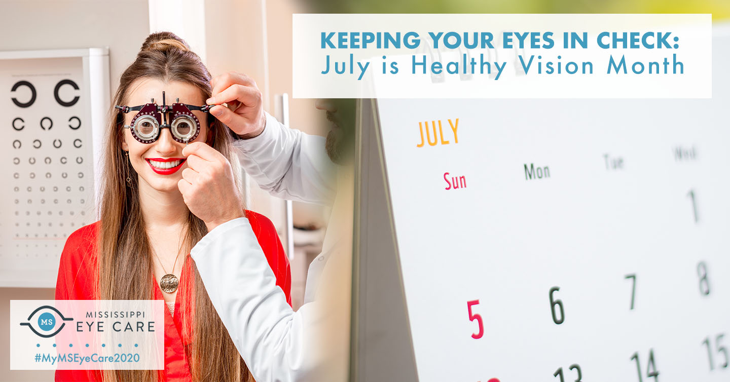 Keeping Your Eyes in Check: July is Healthy Vision Month