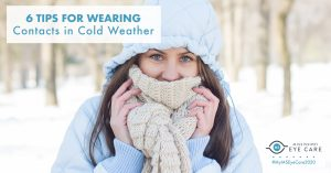 6 Tips for Wearing Contacts in Cold Weather