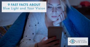 9 Fast Facts About Blue Light and Your Vision