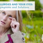 Seasonal Allergies and Your Eyes: Causes, Symptoms and Solutions