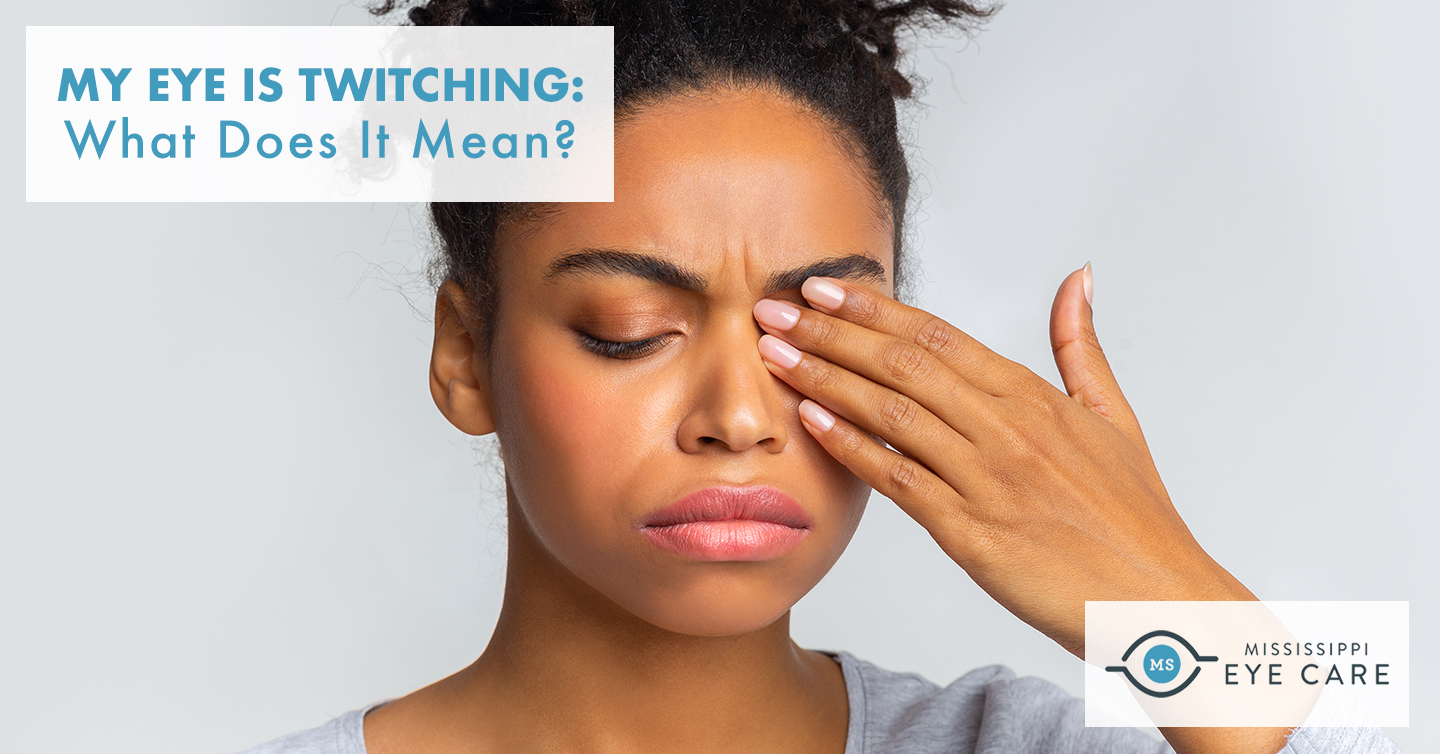 My Eye Is Twitching: What Does It Mean?